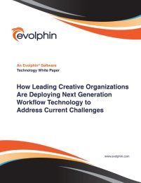 How Leading Creative Organizations Are Deploying Next Generation Workflow Technology yo Address Current Challenges